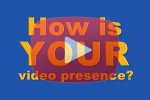 how is your video presence