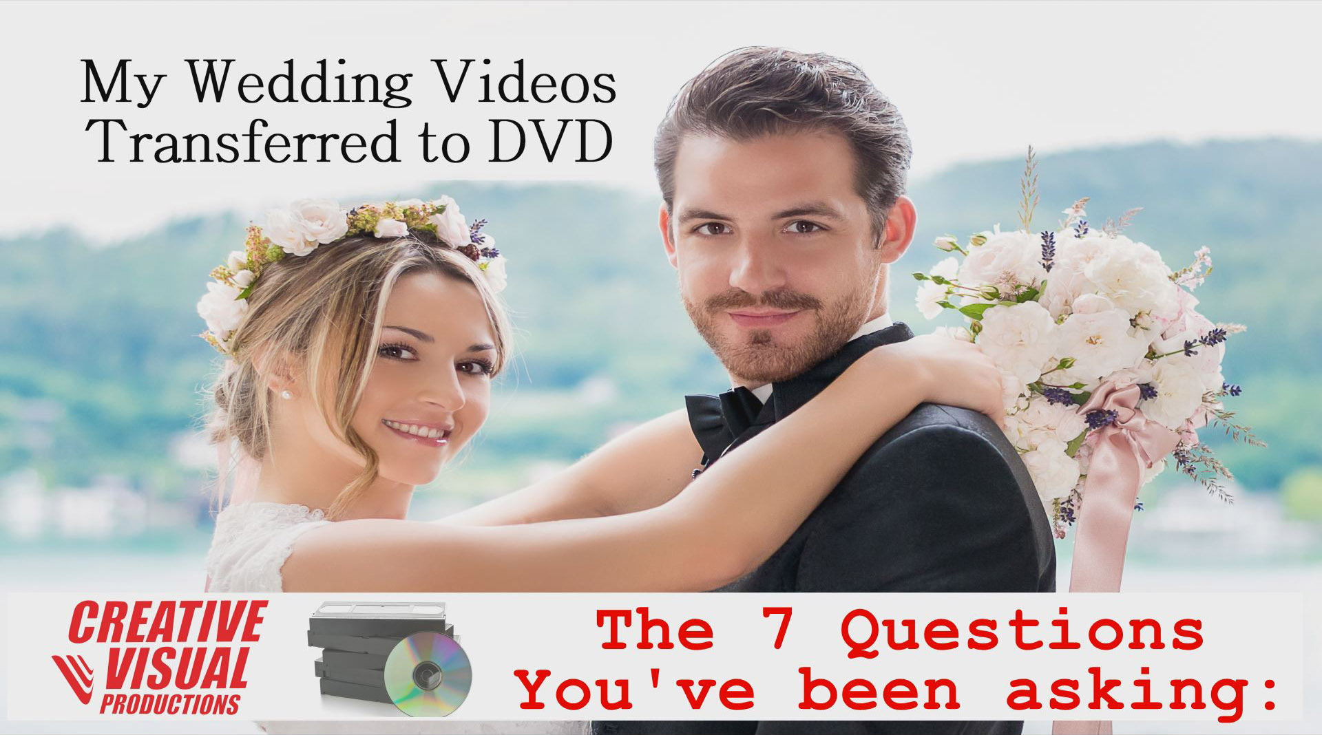 My Wedding Videos Transferred to DVD