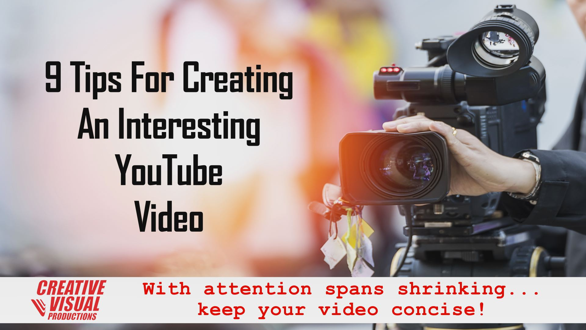 9 Tips For Creating An interesting YouTube Video