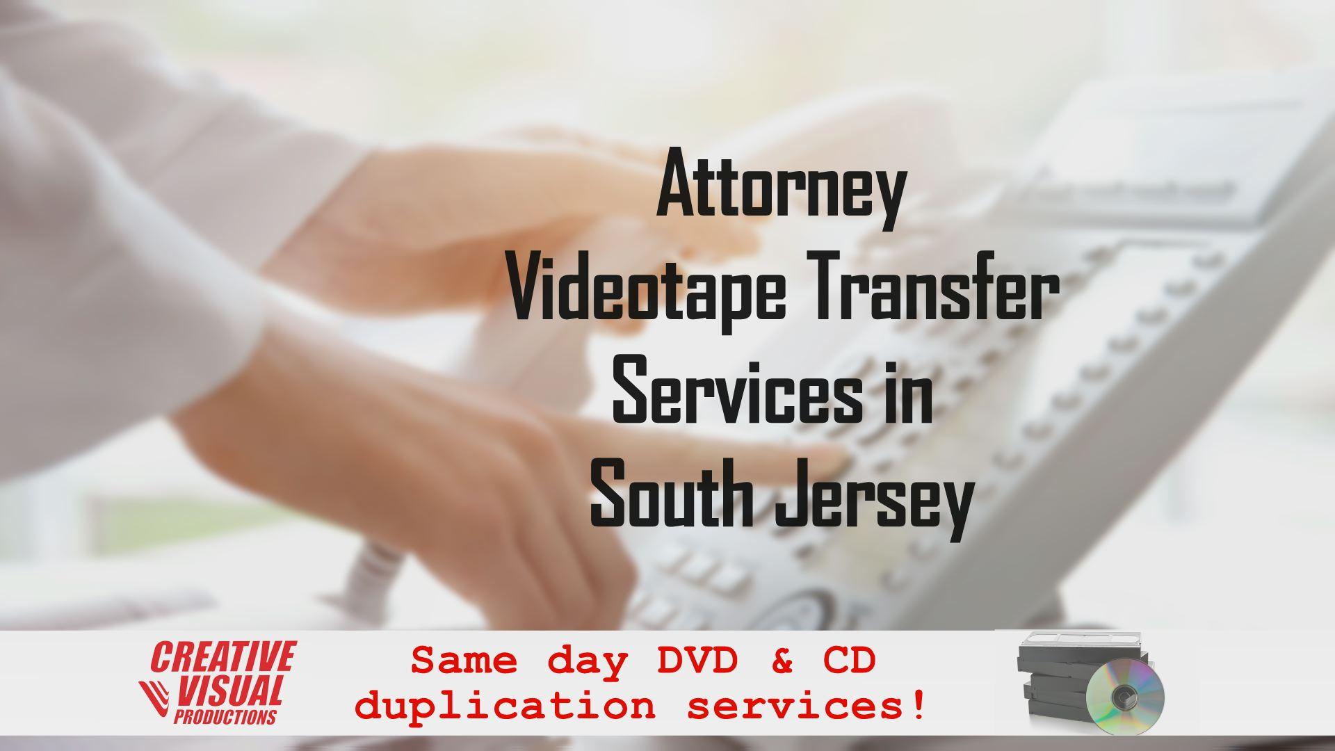 Attorney Videotape Transfer Services